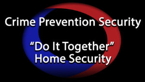 Do It Together Package from Crime Prevention Security Systems